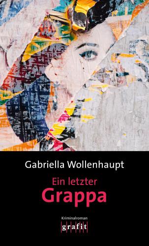 Gabriella Wollenhaupt: Ein letzter Grappa