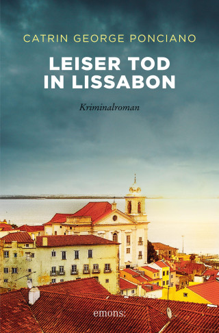 Catrin George Ponciano: Leiser Tod in Lissabon