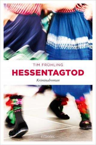 Tim Frühling: Hessentagtod