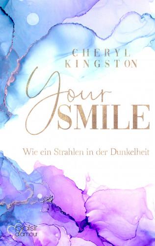 Cheryl Kingston: Your Smile - Wie ein Strahlen in der Dunkelheit