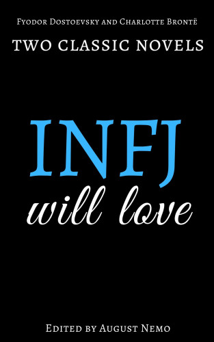 Fyodor Dostoevsky, Charlotte Bronte: Two classic novels INFJ will love