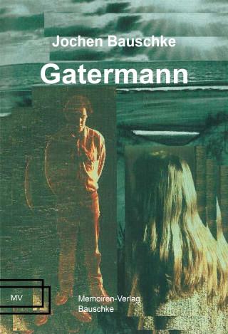 Jochen Bauschke: Gatermann
