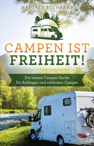 Manfred Buchkamp: Campen ist Freiheit!