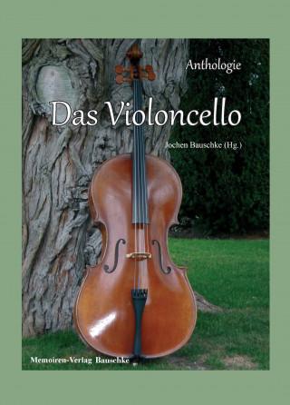 Jochen Bauschke: Das Violoncello