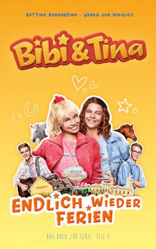 Bettina Börgerding, Wenka von Mikulicz: Bibi & Tina - Endlich wieder Ferien
