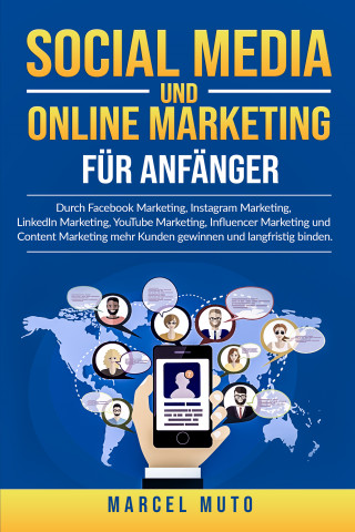 Marcel Muto: Social Media und Online Marketing für Anfänger