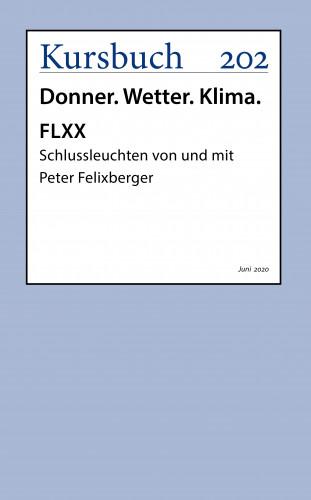 Peter Felixberger: FLXX 4 | Schlussleuchten von und mit Peter Felixberger
