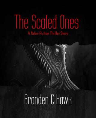 Branden C Hawk: The Scaled Ones