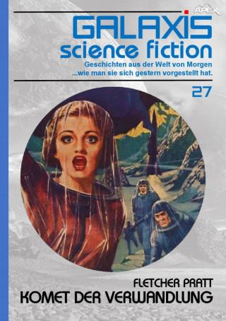 Fletcher Pratt: GALAXIS SCIENCE FICTION, Band 27: KOMET DER VERWANDLUNG