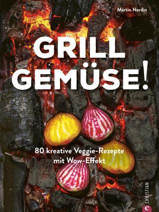 Martin Nordin: Kochbuch: Grill Gemüse