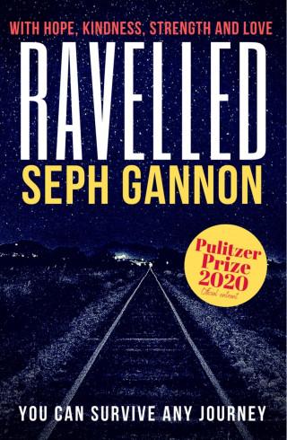 Seph Gannon: Ravelled
