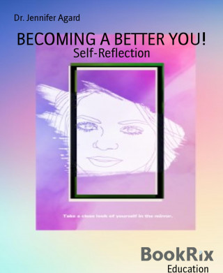 Dr. Jennifer Agard: BECOMING A BETTER YOU!
