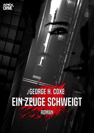 George H. Coxe: EIN ZEUGE SCHWEIGT