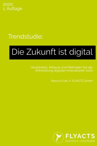 Marcus Funk: Trendstudie: Die Zukunft ist digital