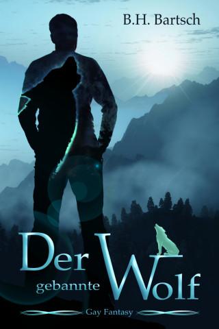 B. H. Bartsch: Der gebannte Wolf