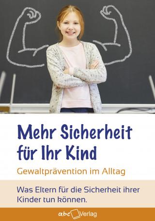 Jochen Dietter, Michaela Diette: Mehr Sicherheit für Ihr Kind