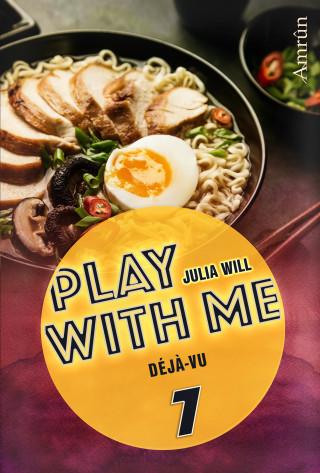 Julia Will: Play with me 7: Déjà-vu