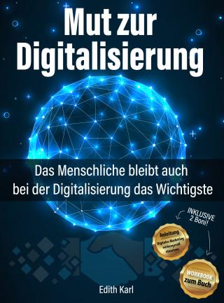 Edith Karl: Mut zur Digitalisierung