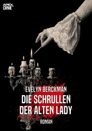 Evelyn Berckman: DIE SCHRULLEN DER ALTEN LADY