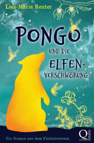 Lisa-Marie Reuter: Pongo und die Elfenverschwörung