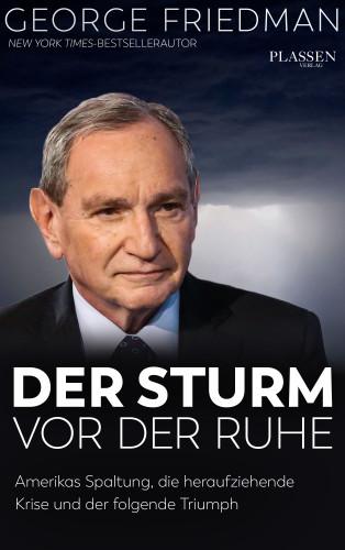 George Friedman: George Friedman: Der Sturm vor der Ruhe