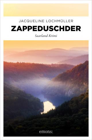 Jacqueline Lochmüller: Zappeduschder