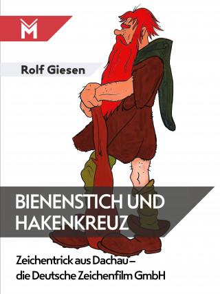 Rolf Giesen: Bienenstich und Hakenkreuz