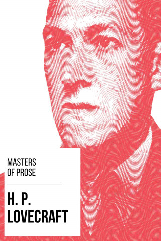 H. P. Lovecraft, August Nemo: Masters of Prose - H. P. Lovecraft