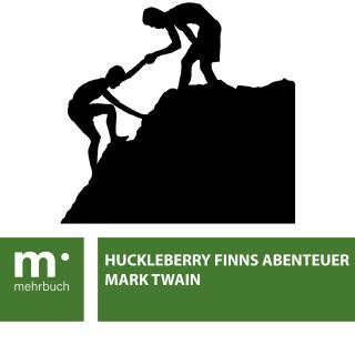 Mark Twain: Huckleberry Finns Abenteuer