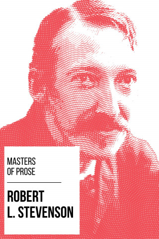 Robert Louis Stevenson, August Nemo: Masters of Prose - Robert Louis Stevenson