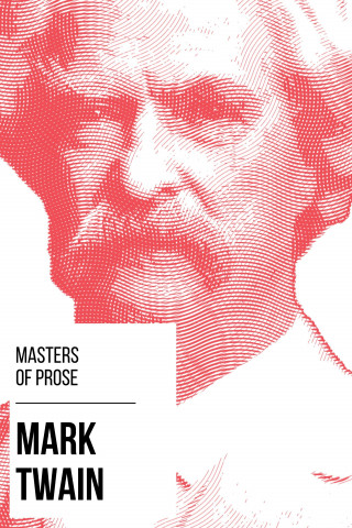 Mark Twain, August Nemo: Masters of Prose - Mark Twain