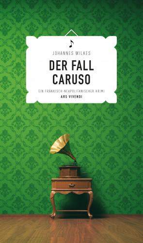 Johannes Wilkes: Der Fall Caruso (eBook)
