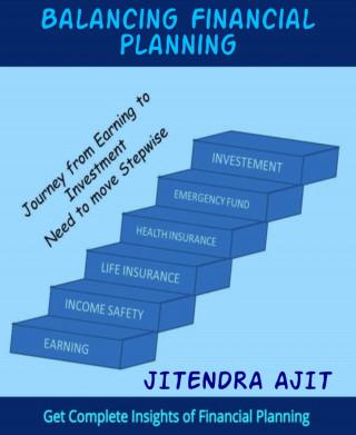 JITENDRA AJIT: Balancing Financial Planning