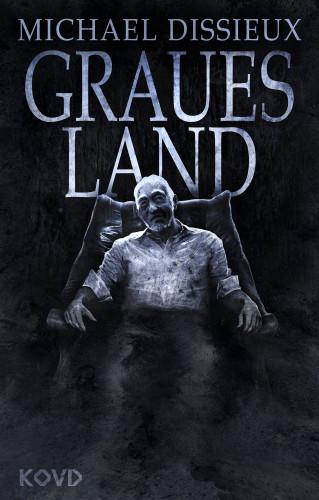 Michael Dissieux: Graues Land