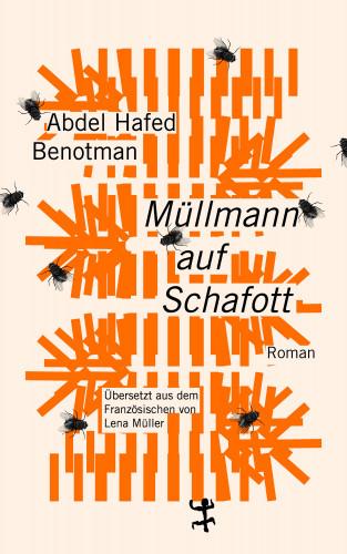 Abdel Hafed Benotman: Müllmann auf Schafott