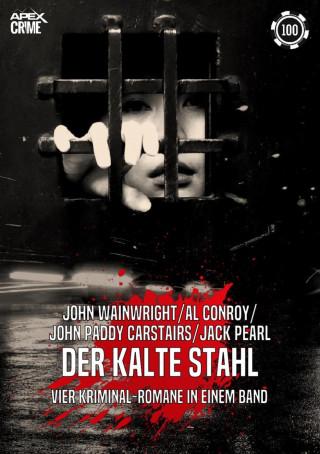 John Wainwright, John Paddy Carstairs, Al Conroy, Jack Pearl: DER KALTE STAHL