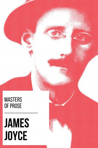James Joyce, August Nemo: Masters of Prose - James Joyce