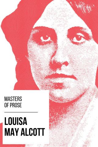 Louisa May Alcott, August Nemo: Masters of Prose - Louisa May Alcott