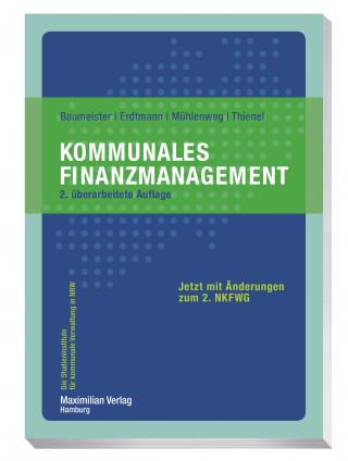 Thomas Baumeister, Markus Erdtmann, Thomas Mühlenweg, Simon Thienel: Kommunales Finanzmanagement