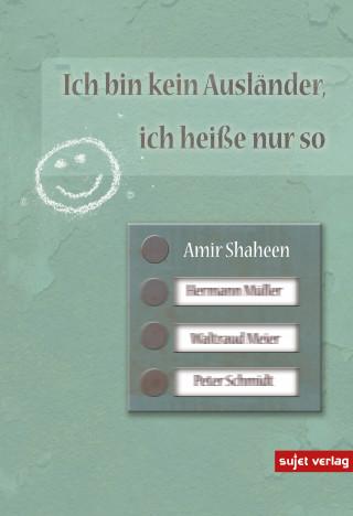 Amir Shaheen: Ich bin kein Ausländer, ich heiße nur so