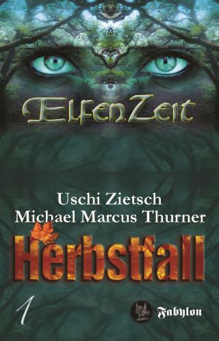 Uschi Zietsch, Michael Marcus Thurner: Elfenzeit 1: Herbstfall