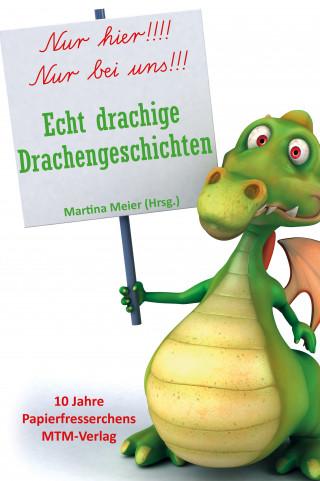 Martina Meier: Echt drachige Drachengeschichten