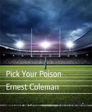 Ernest Coleman: Pick Your Poison