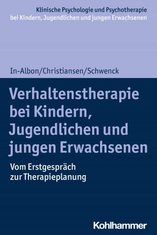Tina In-Albon, Hanna Christiansen, Christina Schwenck: Verhaltenstherapie bei Kindern, Jugendlichen und jungen Erwachsenen