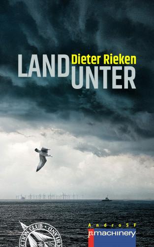 Dieter Rieken: LAND UNTER