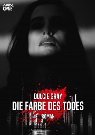 Dulcie Gray: DIE FARBE DES TODES