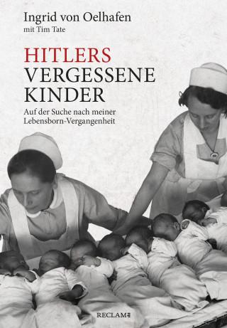Ingrid von Oelhafen, Tim Tate: Hitlers vergessene Kinder