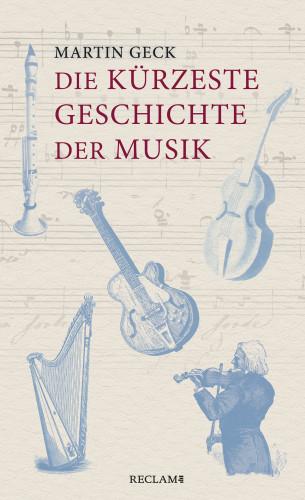 Martin Geck: Die kürzeste Geschichte der Musik