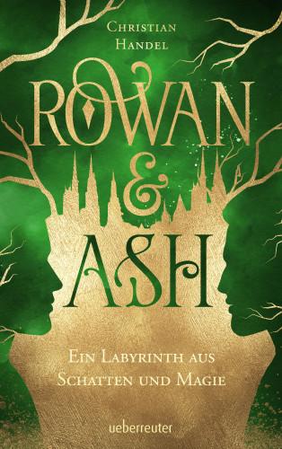 Christian Handel: Rowan & Ash