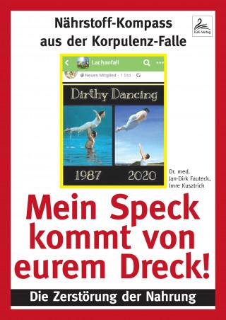 Dr. med. Jan-Dirk Fauteck, Imre Kusztrich: Mein Speck kommt von eurem Dreck!
